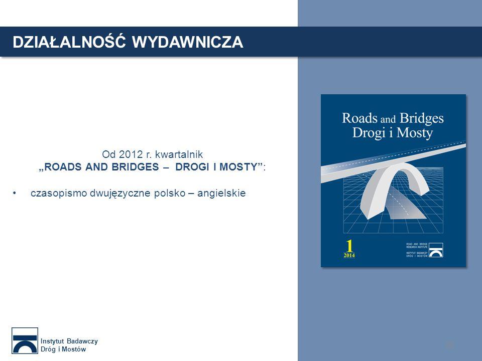 Instytut Badawczy Dróg i Mostów 22 DZIAŁALNOŚĆ WYDAWNICZA Branżowy Ośrodek Informacji Naukowej, Technicznej i Ekonomicznej Drogownictwa IBDiM wydaje następujące serie zeszytów: Seria I - Informacje instrukcje Seria S - Studia i materiały