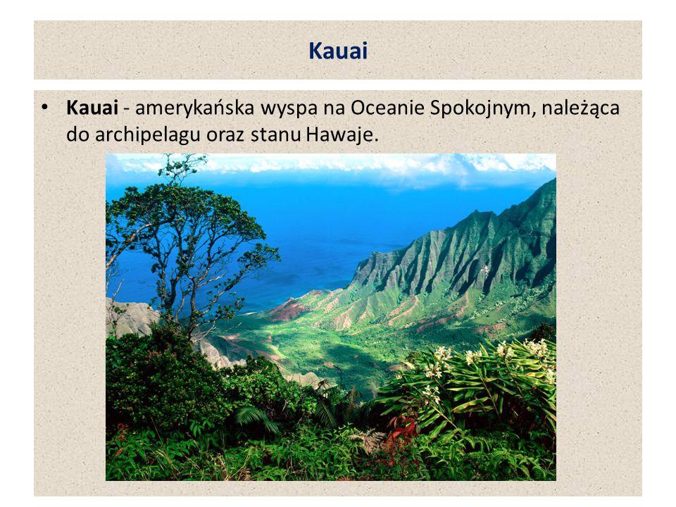 Kauai Kauai - amerykańska wyspa na Oceanie Spokojnym, należąca do archipelagu oraz stanu Hawaje.