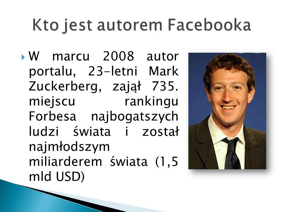  W marcu 2008 autor portalu, 23-letni Mark Zuckerberg, zajął 735. miejscu rankingu Forbesa najbogatszych ludzi świata i został najmłodszym miliardere