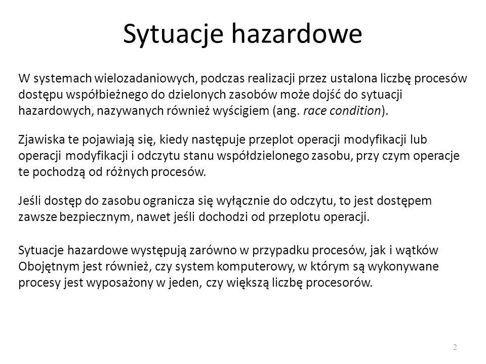 Klasyczne problemy synchronizacji 23 Każde nowe rozwiązanie problemu synchronizacji musi zostać poddane testom potwierdzającym jego poprawność.