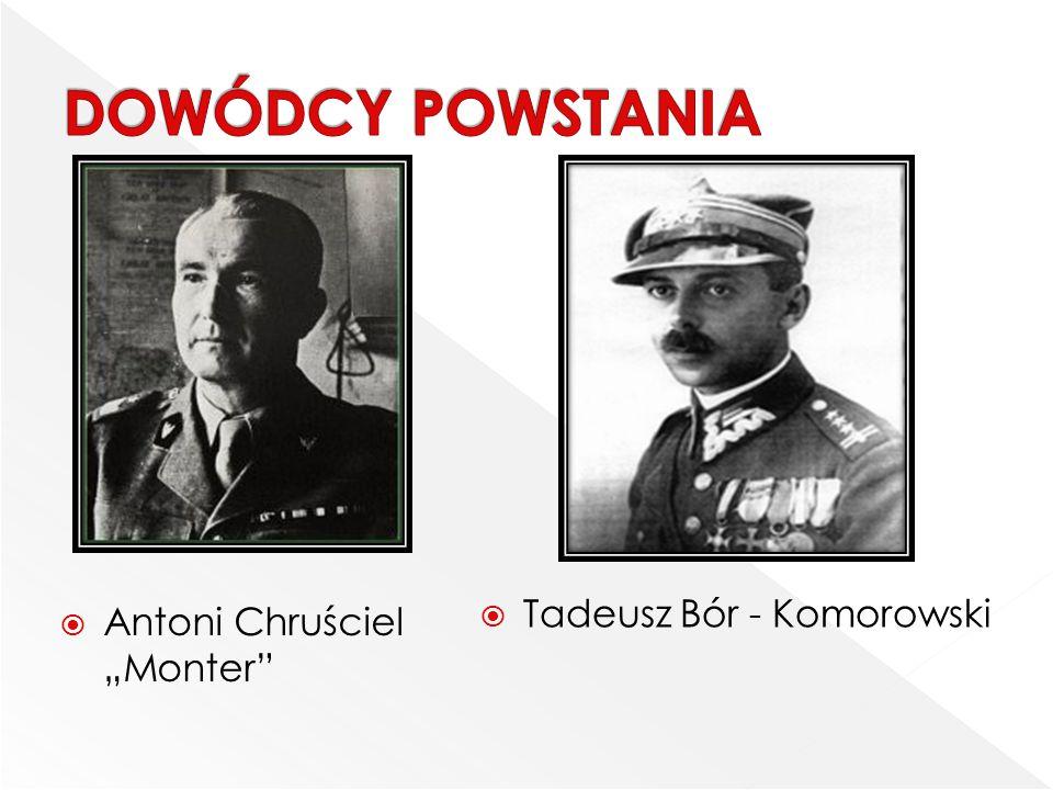 " Antoni Chruściel ""Monter""  Tadeusz Bór - Komorowski"