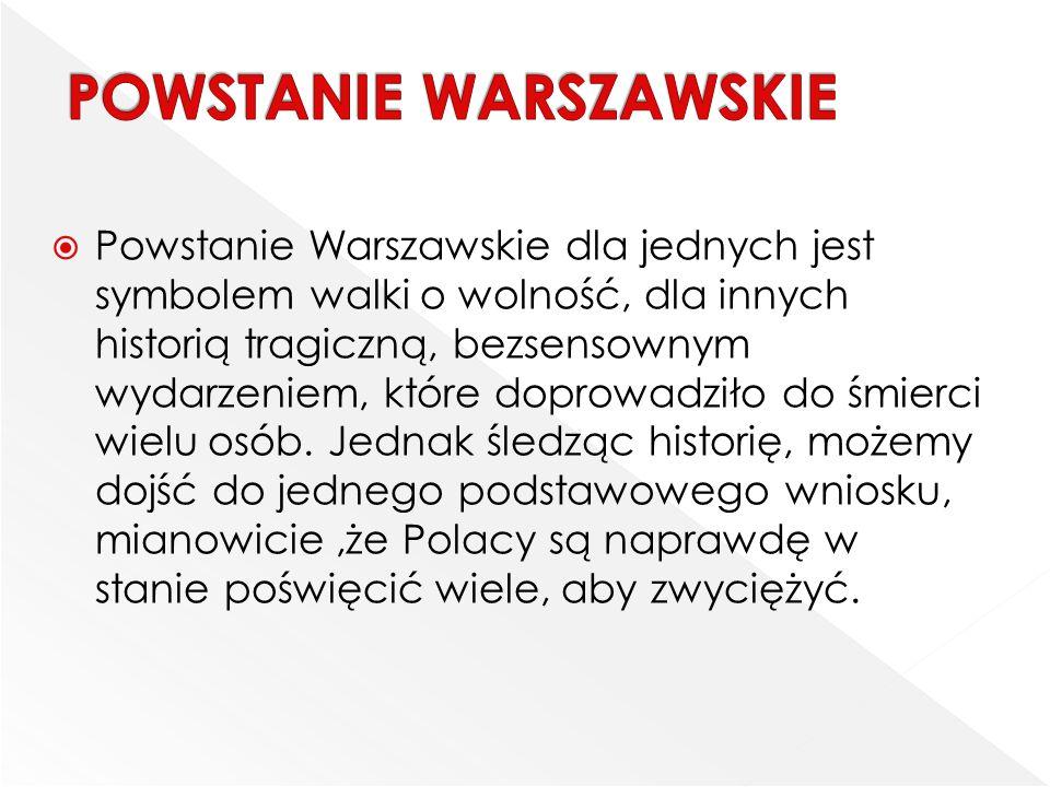 """ Powstanie było to wystąpienie zbrojne przeciwko okupującym Warszawę wojskom niemieckim, zorganizowane przez Armię Krajową w ramach akcji """"Burza , połączone z ujawnieniem się i oficjalną działalnością najwyższych struktur Polskiego Państwa Podziemnego."""