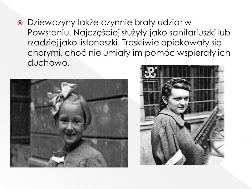  Dziewczyny także czynnie brały udział w Powstaniu. Najczęściej służyły jako sanitariuszki lub rzadziej jako listonoszki. Troskliwie opiekowały się c