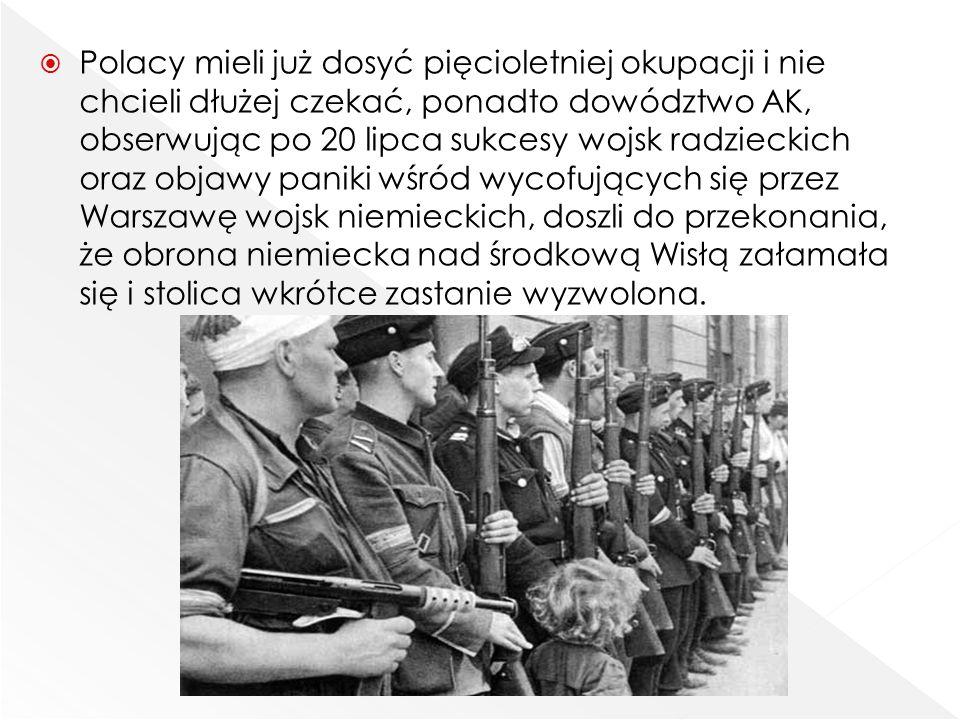  Termin rozpoczęcia powstania był kilkakrotnie przekładany, w tym momencie zaczęto odejmować pojedyncze walki, co było niebezpieczne dla ludności cywilnej, inną przyczyną było to, że alianci obiecywali uwzględnienie AK w dostawach broni dla Rosjan.