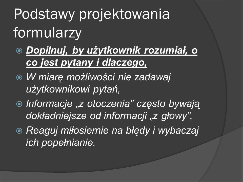 Metody wprowadzania liczb Pole tekstowe z wartością sprawdzaną po wprowadzeniu Suwak z polem tekstowym Dwa suwakiDwa przewijalne pola