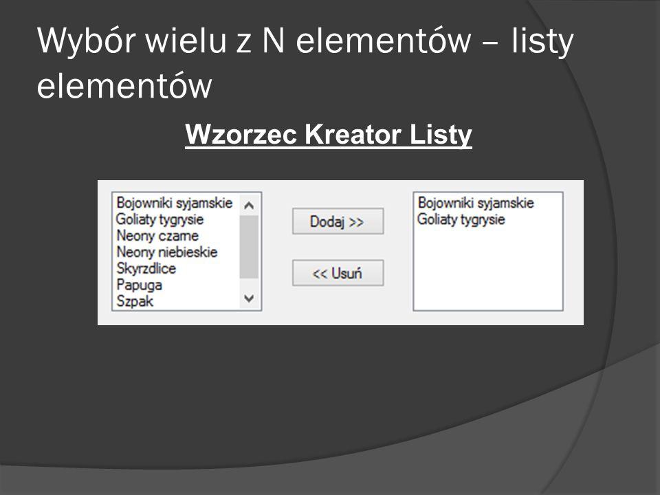 Wybór wielu z N elementów – listy elementów Wzorzec Kreator Listy