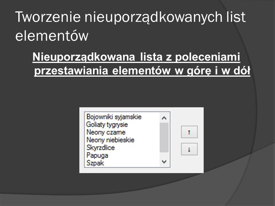 Tworzenie nieuporządkowanych list elementów Nieuporządkowana lista z poleceniami przestawiania elementów w górę i w dół