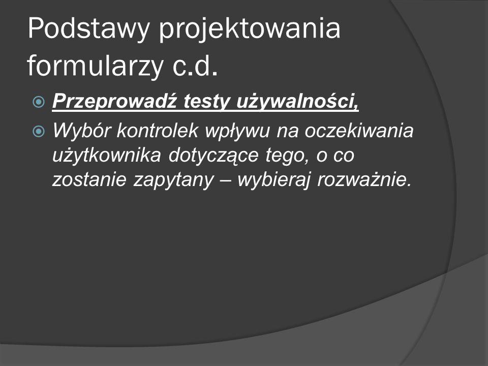 Podstawy projektowania formularzy c.d.