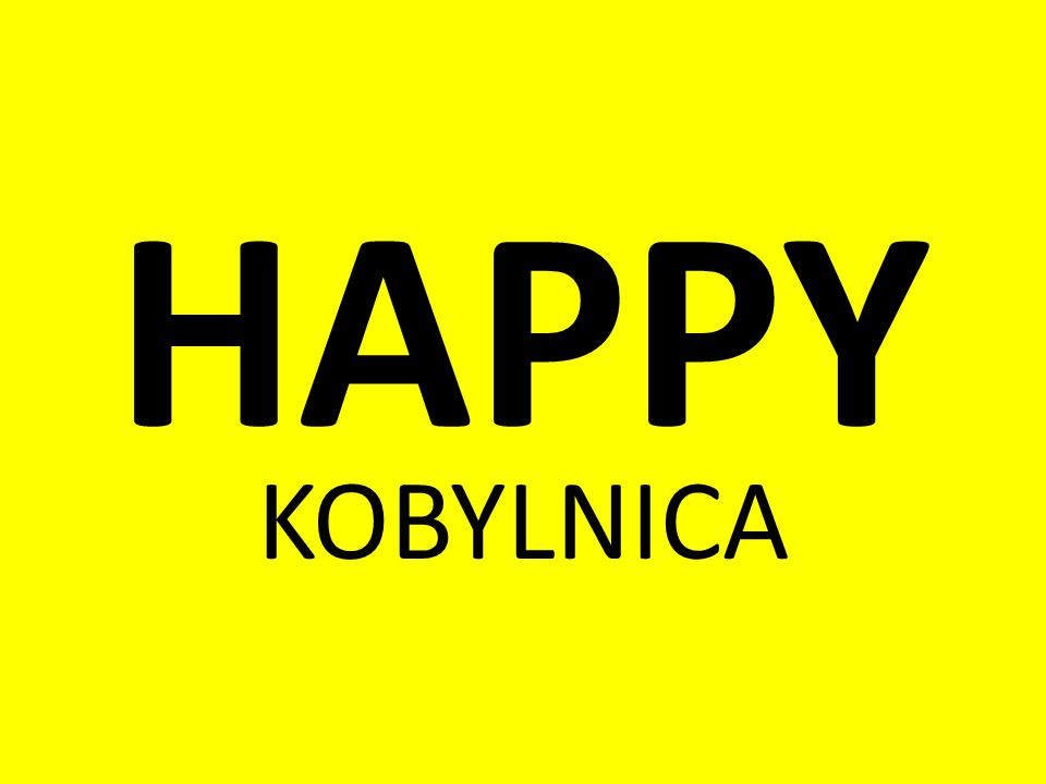 HAPPY KOBYLNICA