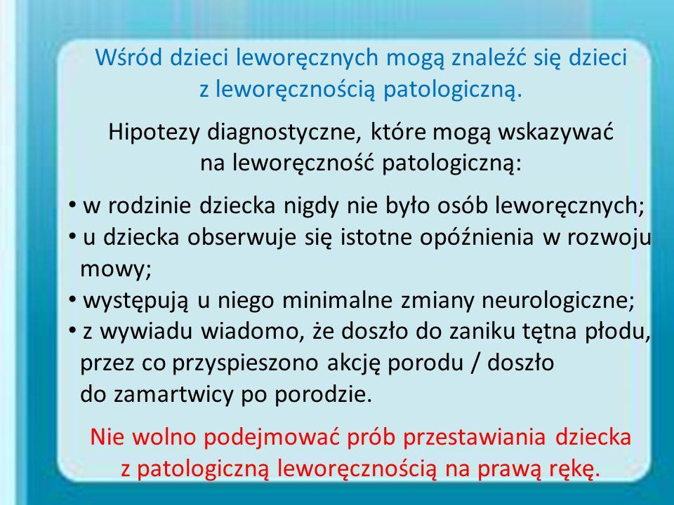 Wśród dzieci leworęcznych mogą znaleźć się dzieci z leworęcznością patologiczną. Hipotezy diagnostyczne, które mogą wskazywać na leworęczność patologi