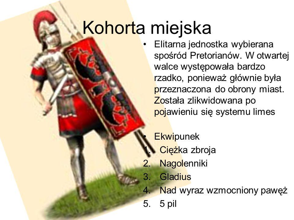 Kohorta miejska Elitarna jednostka wybierana spośród Pretorianów. W otwartej walce występowała bardzo rzadko, ponieważ głównie była przeznaczona do ob