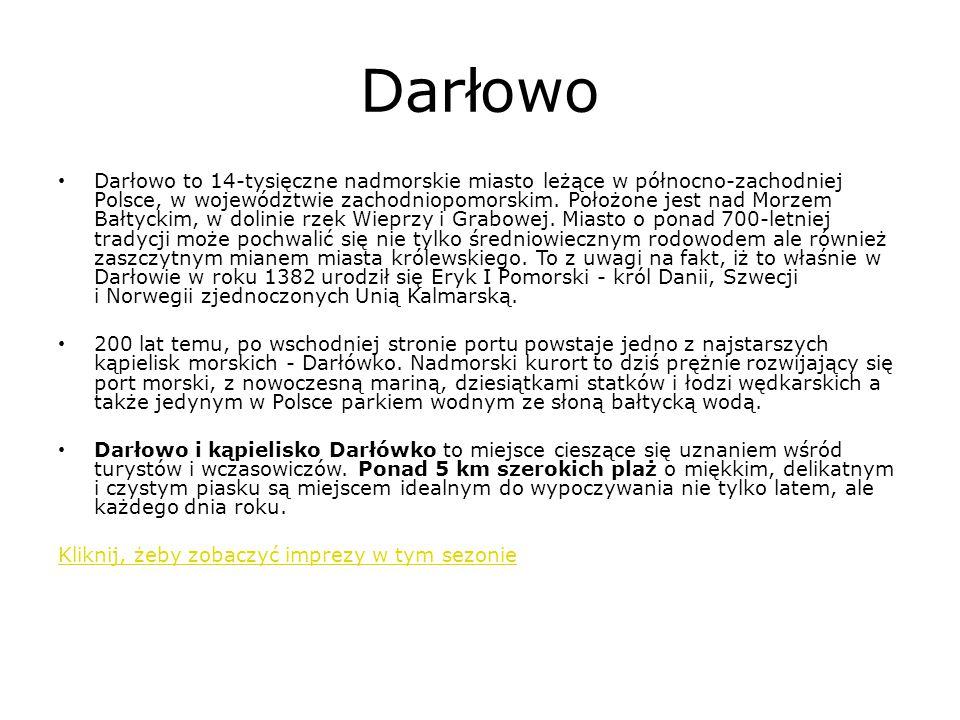 Darłowo to 14-tysięczne nadmorskie miasto leżące w północno-zachodniej Polsce, w województwie zachodniopomorskim. Położone jest nad Morzem Bałtyckim,