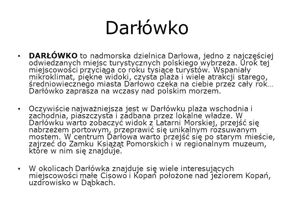 DARŁÓWKO to nadmorska dzielnica Darłowa, jedno z najczęściej odwiedzanych miejsc turystycznych polskiego wybrzeża. Urok tej miejscowości przyciąga co