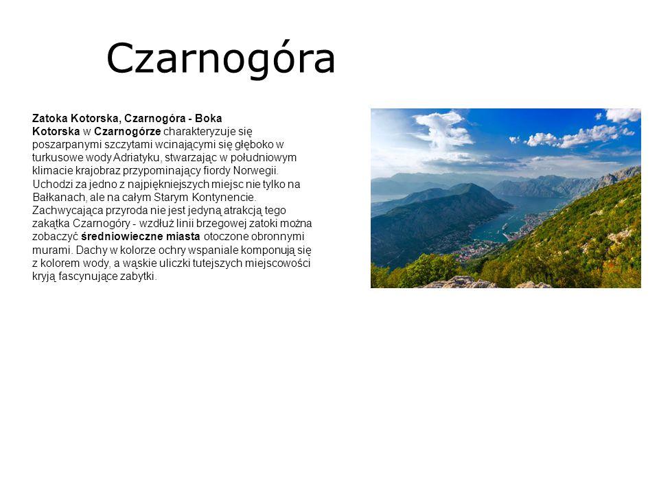 Czarnogóra Zatoka Kotorska, Czarnogóra - Boka Kotorska w Czarnogórze charakteryzuje się poszarpanymi szczytami wcinającymi się głęboko w turkusowe wod