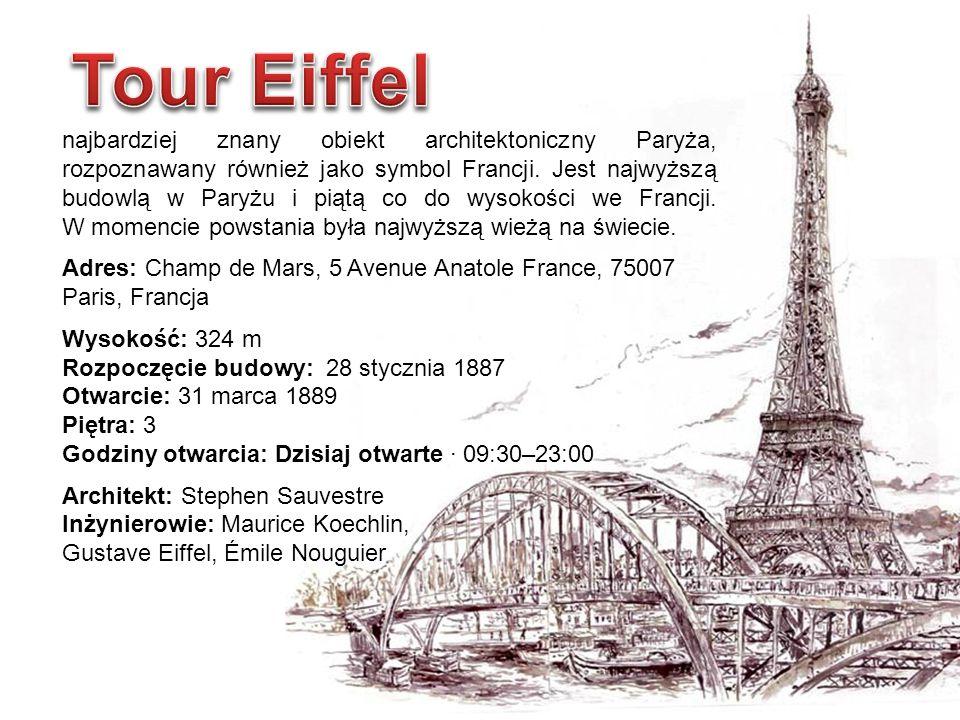 najbardziej znany obiekt architektoniczny Paryża, rozpoznawany również jako symbol Francji.