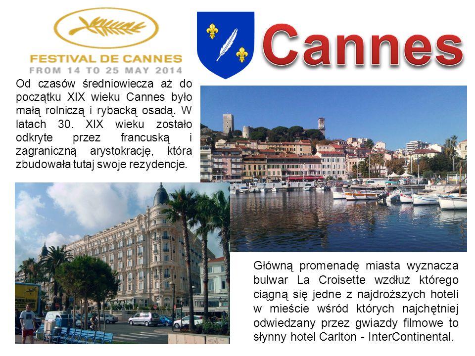 Od czasów średniowiecza aż do początku XIX wieku Cannes było małą rolniczą i rybacką osadą. W latach 30. XIX wieku zostało odkryte przez francuską i z