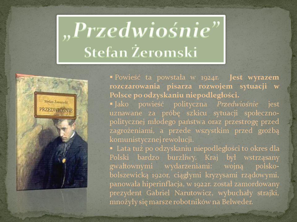  Powieść ta powstała w 1924r. Jest wyrazem rozczarowania pisarza rozwojem sytuacji w Polsce po odzyskaniu niepodległości.  Jako powieść polityczna P