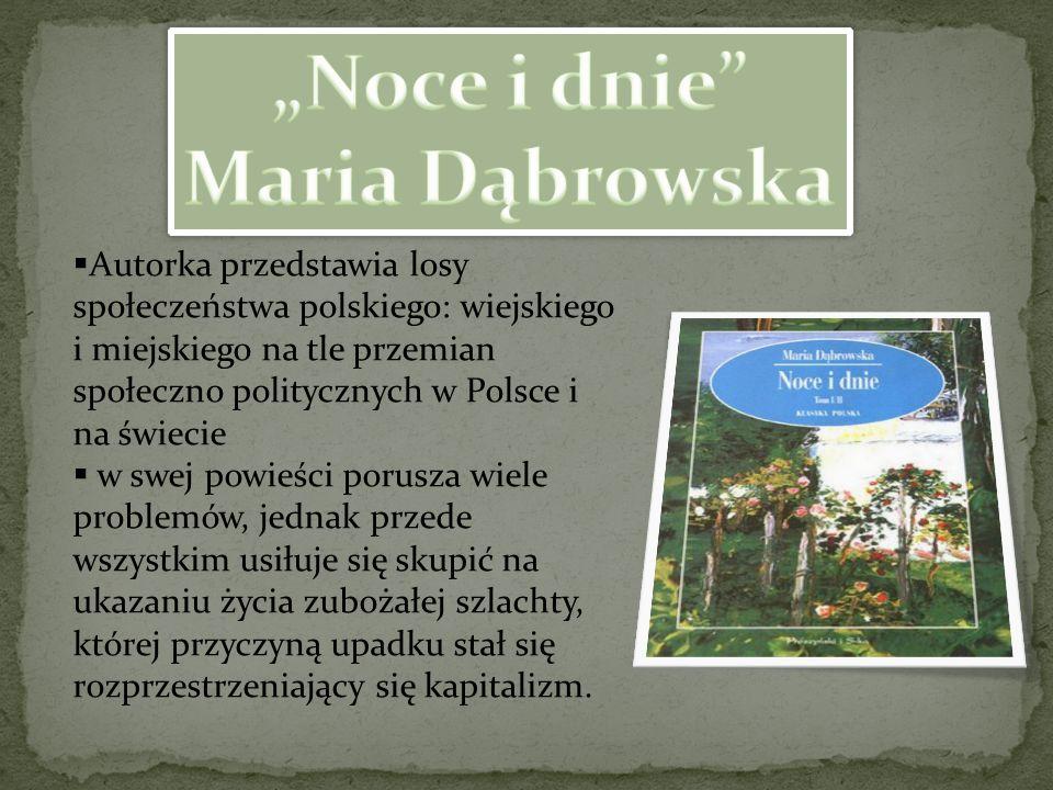  Autorka przedstawia losy społeczeństwa polskiego: wiejskiego i miejskiego na tle przemian społeczno politycznych w Polsce i na świecie  w swej powi