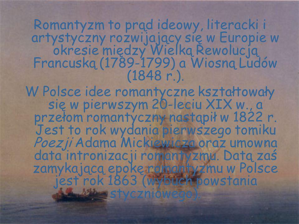 Najważniejsze dzieła epoki to: Trzy dramaty romantyczne: Dziady Mickiewicza, Kordian Słowackiego i Nie-Boska komedia Krasińskiego Powieść poetycka: Konrad Wallenrod Mickiewicza.
