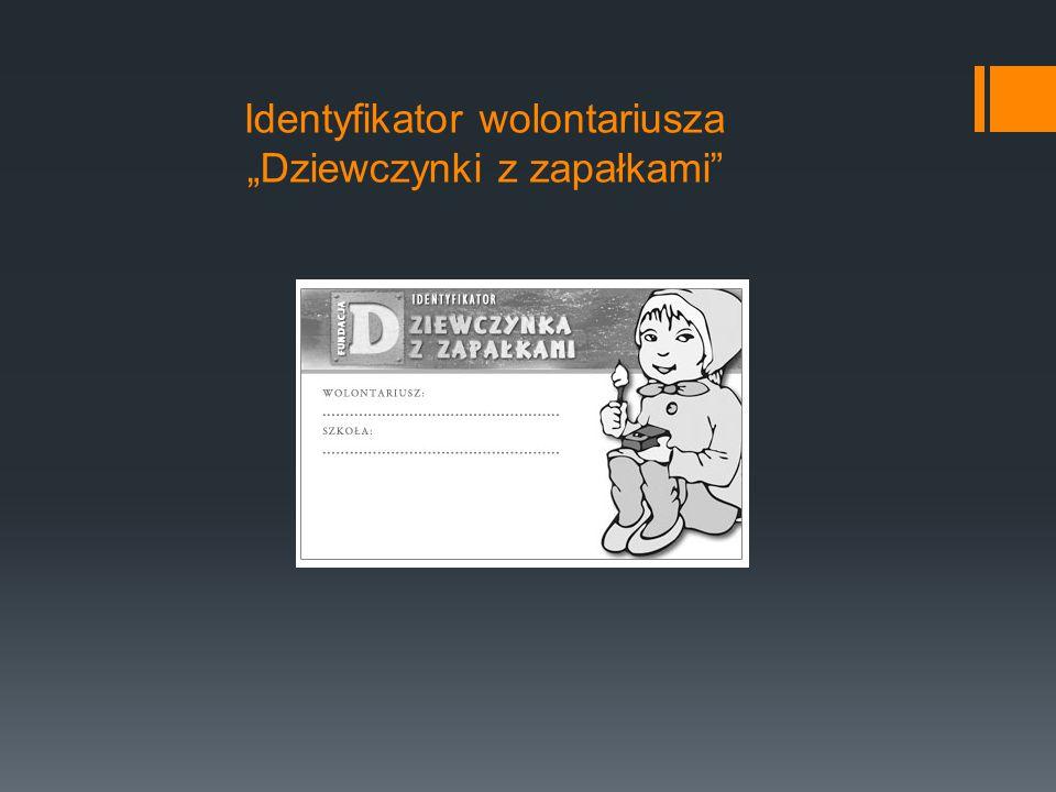 """Identyfikator wolontariusza """"Dziewczynki z zapałkami"""