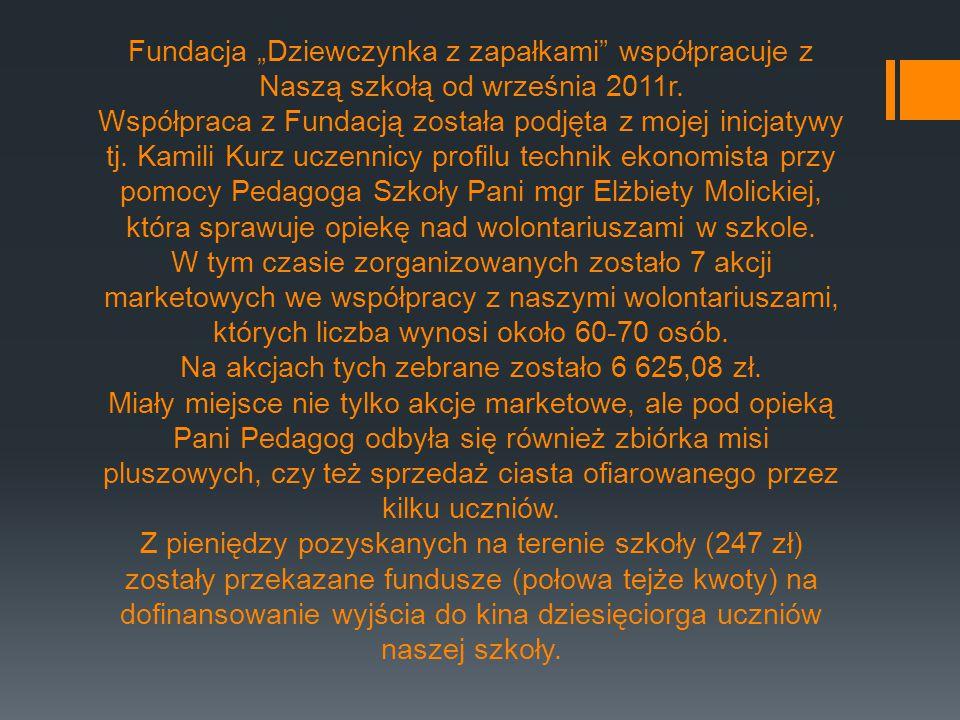 """Fundacja """"Dziewczynka z zapałkami współpracuje z Naszą szkołą od września 2011r."""