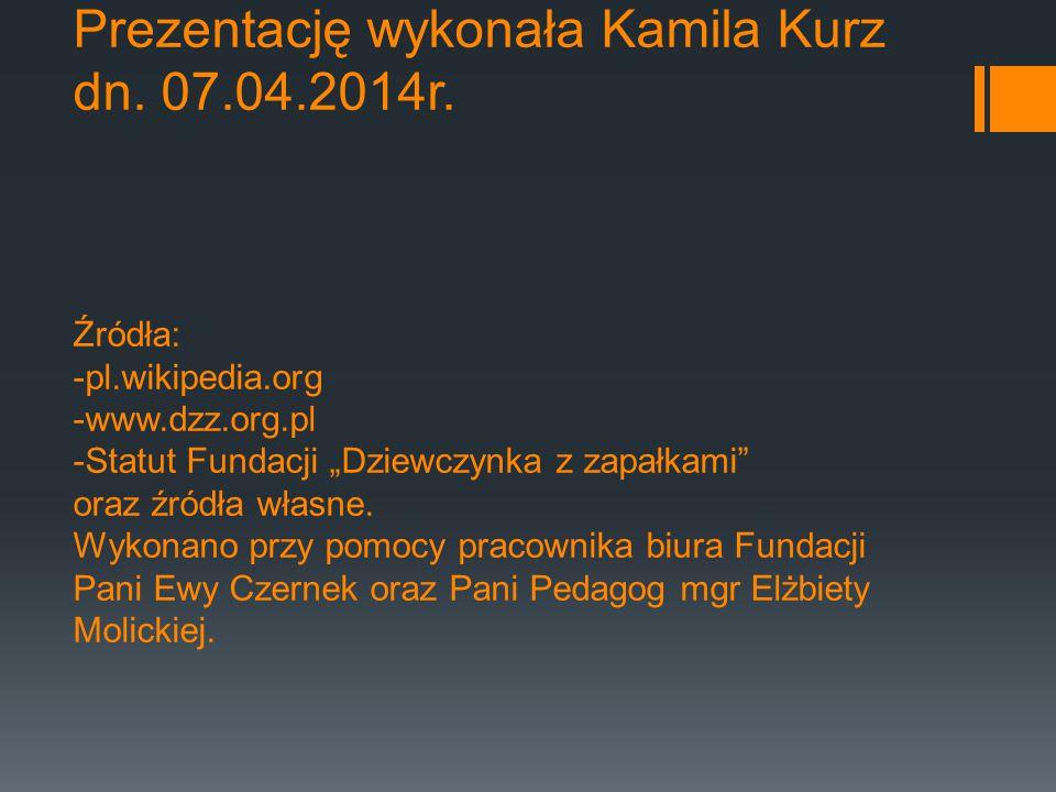 Prezentację wykonała Kamila Kurz dn. 07.04.2014r.