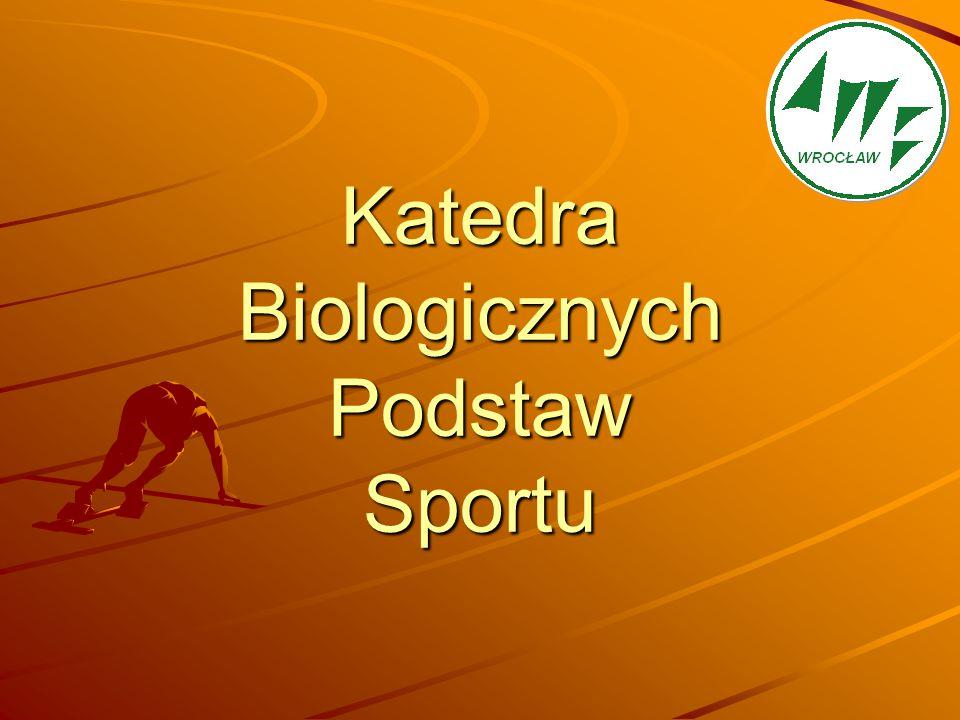 Struktura organizacyjna Katedra Biologicznych Podstaw Sportu prof.