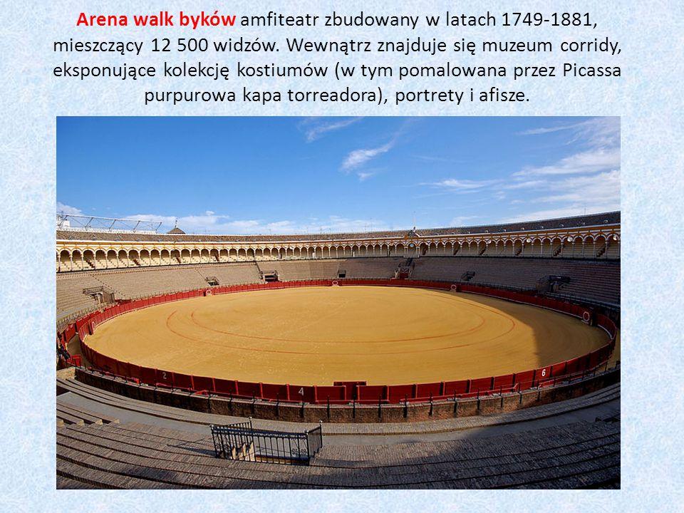 Arena walk byków amfiteatr zbudowany w latach 1749-1881, mieszczący 12 500 widzów.