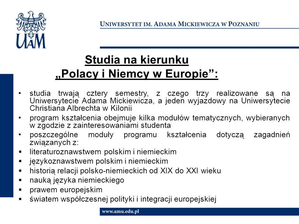 Wymagania: dyplom ukończenia studiów licencjackich, magisterskich lub równorzędny znajomość języka niemieckiego na poziomie B2+ Limit miejsc: na rok akademicki 2014/2015 przyjętych zostanie maksymalnie 10 osób