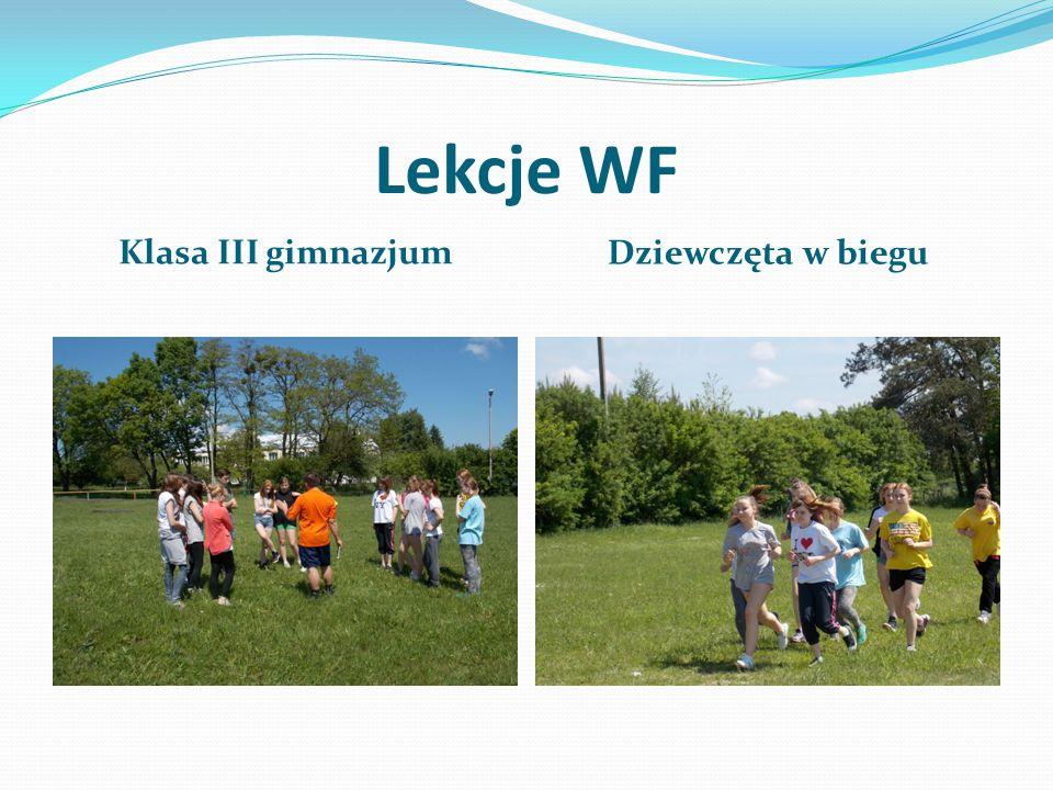 Lekcje WF Klasa III gimnazjum Dziewczęta w biegu