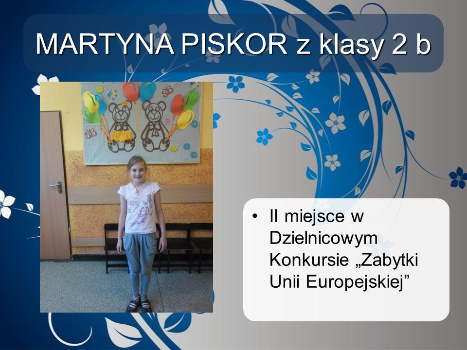"""MARTYNA PISKOR z klasy 2 b II miejsce w Dzielnicowym Konkursie """"Zabytki Unii Europejskiej"""""""