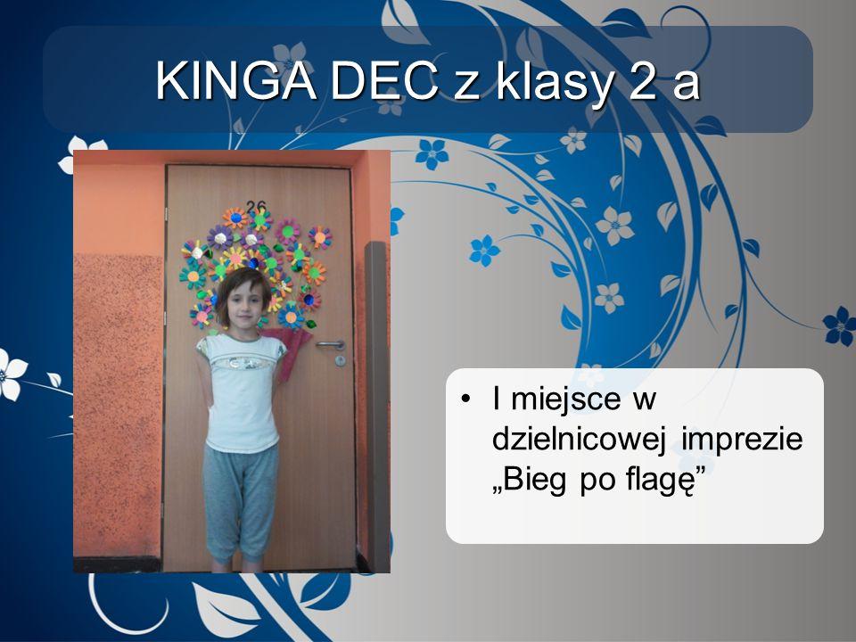 """KINGA DEC z klasy 2 a I miejsce w dzielnicowej imprezie """"Bieg po flagę"""""""
