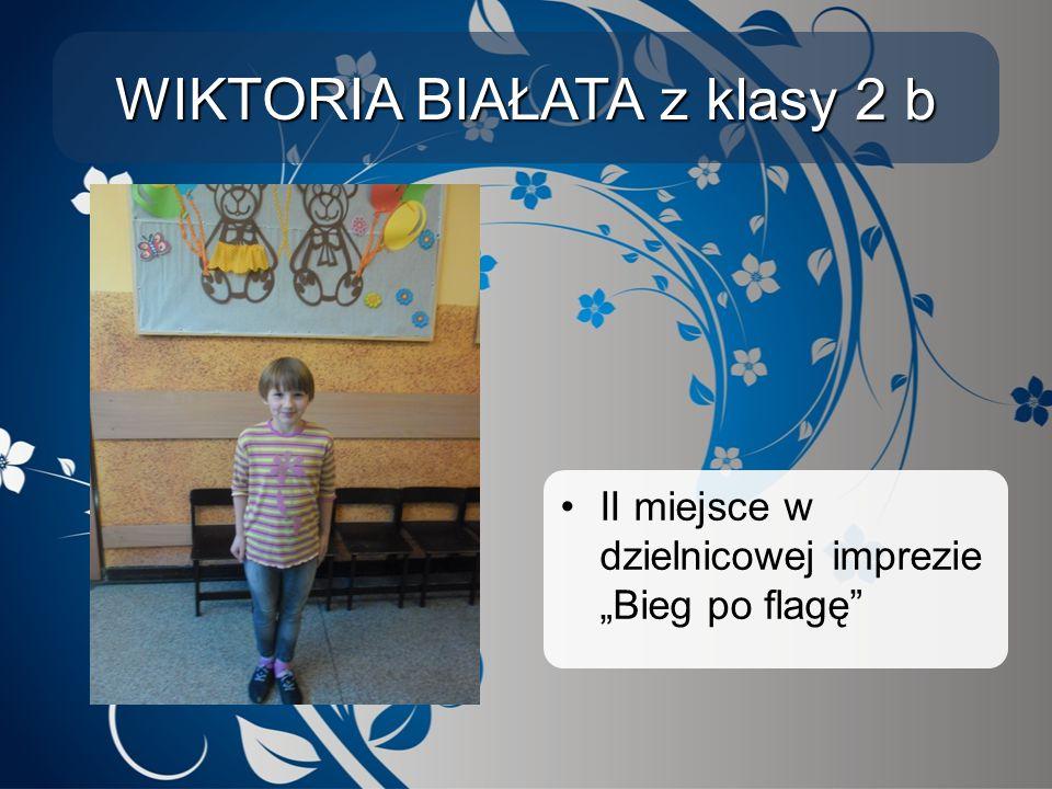 """WIKTORIA BIAŁATA z klasy 2 b II miejsce w dzielnicowej imprezie """"Bieg po flagę"""""""