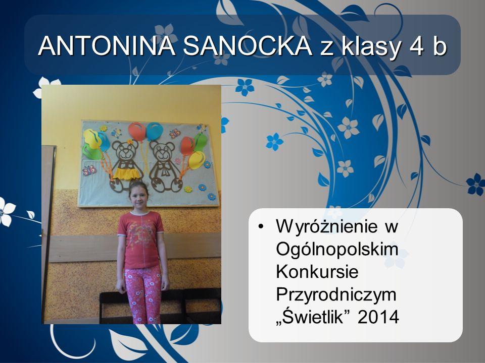 """ANTONINA SANOCKA z klasy 4 b Wyróżnienie w Ogólnopolskim Konkursie Przyrodniczym """"Świetlik"""" 2014"""