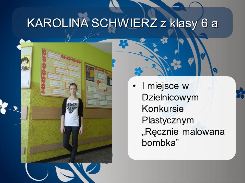 """KAROLINA SCHWIERZ z klasy 6 a I miejsce w Dzielnicowym Konkursie Plastycznym """"Ręcznie malowana bombka"""""""