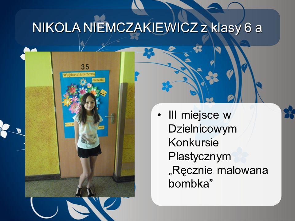 """NIKOLA NIEMCZAKIEWICZ z klasy 6 a III miejsce w Dzielnicowym Konkursie Plastycznym """"Ręcznie malowana bombka"""""""