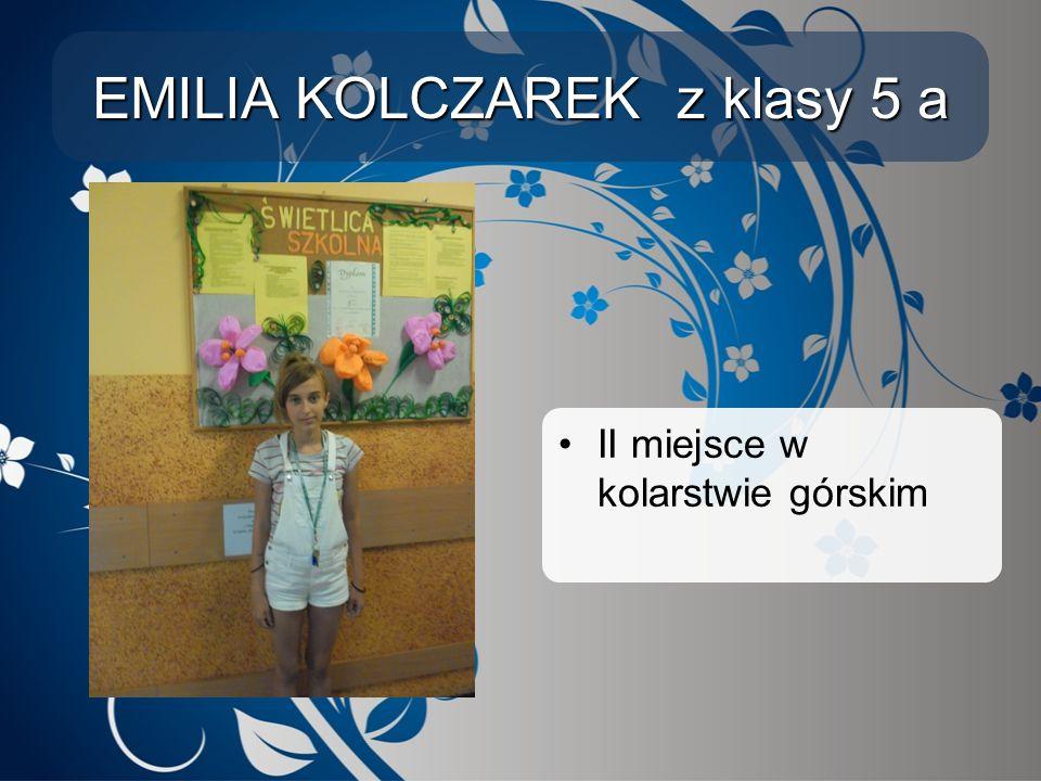 EMILIA KOLCZAREK z klasy 5 a II miejsce w kolarstwie górskim