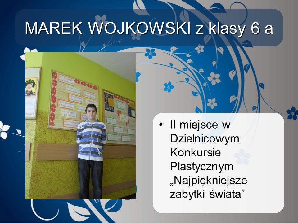 """MAREK WOJKOWSKI z klasy 6 a II miejsce w Dzielnicowym Konkursie Plastycznym """"Najpiękniejsze zabytki świata"""""""