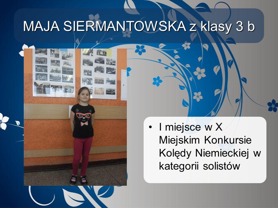 MAJA SIERMANTOWSKA z klasy 3 b I miejsce w X Miejskim Konkursie Kolędy Niemieckiej w kategorii solistów