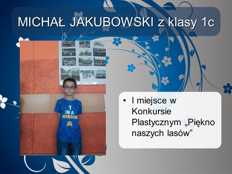 """MICHAŁ JAKUBOWSKI z klasy 1c I miejsce w Konkursie Plastycznym """"Piękno naszych lasów"""""""