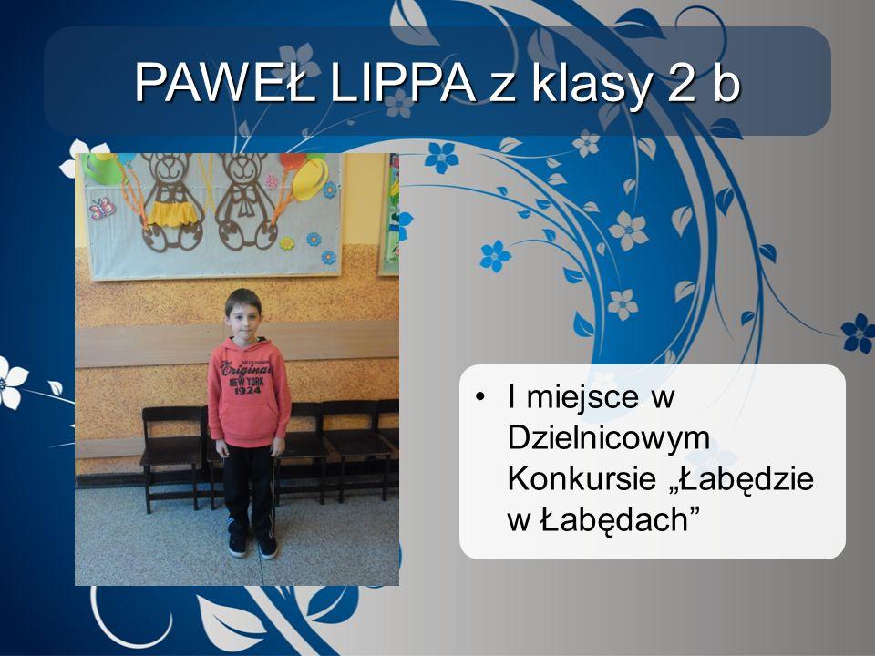 """PAWEŁ LIPPA z klasy 2 b I miejsce w Dzielnicowym Konkursie """"Łabędzie w Łabędach"""""""