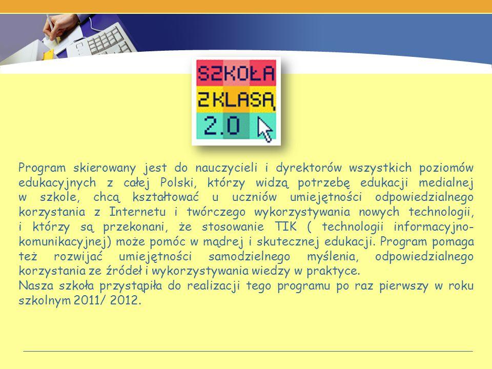 Program skierowany jest do nauczycieli i dyrektorów wszystkich poziomów edukacyjnych z całej Polski, którzy widzą potrzebę edukacji medialnej w szkole, chcą kształtować u uczniów umiejętności odpowiedzialnego korzystania z Internetu i twórczego wykorzystywania nowych technologii, i którzy są przekonani, że stosowanie TIK ( technologii informacyjno- komunikacyjnej) może pomóc w mądrej i skutecznej edukacji.