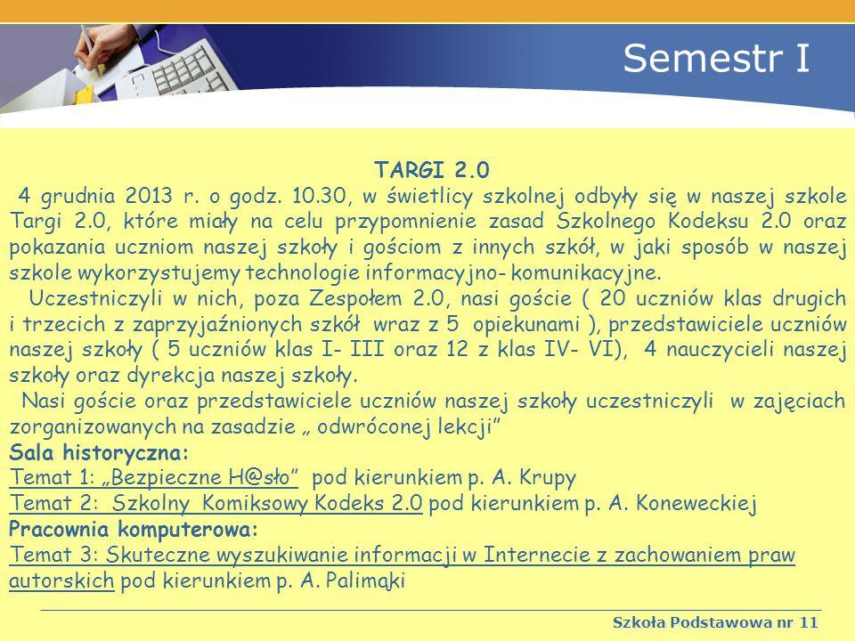 Semestr I Szkoła Podstawowa nr 11 TARGI 2.0 4 grudnia 2013 r.