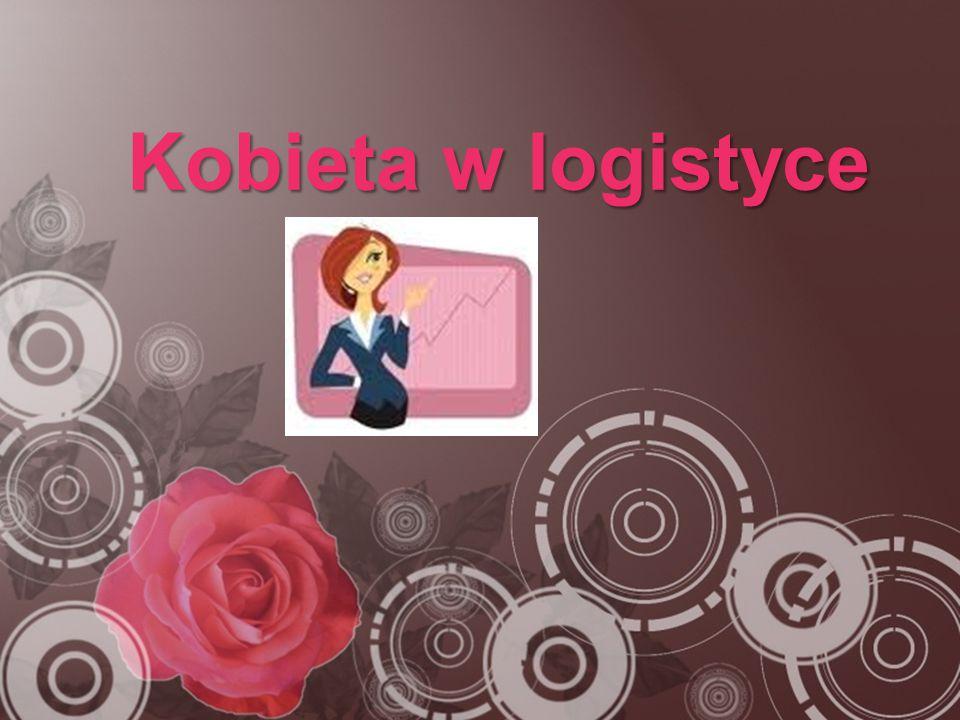 Plan 1.Statystyka pracujących w logistyce 2.Stanowiska kobiet-logistyczek 3.I Forum Kobiet w Logistyce 4.Co motywuje do takiej pracy.
