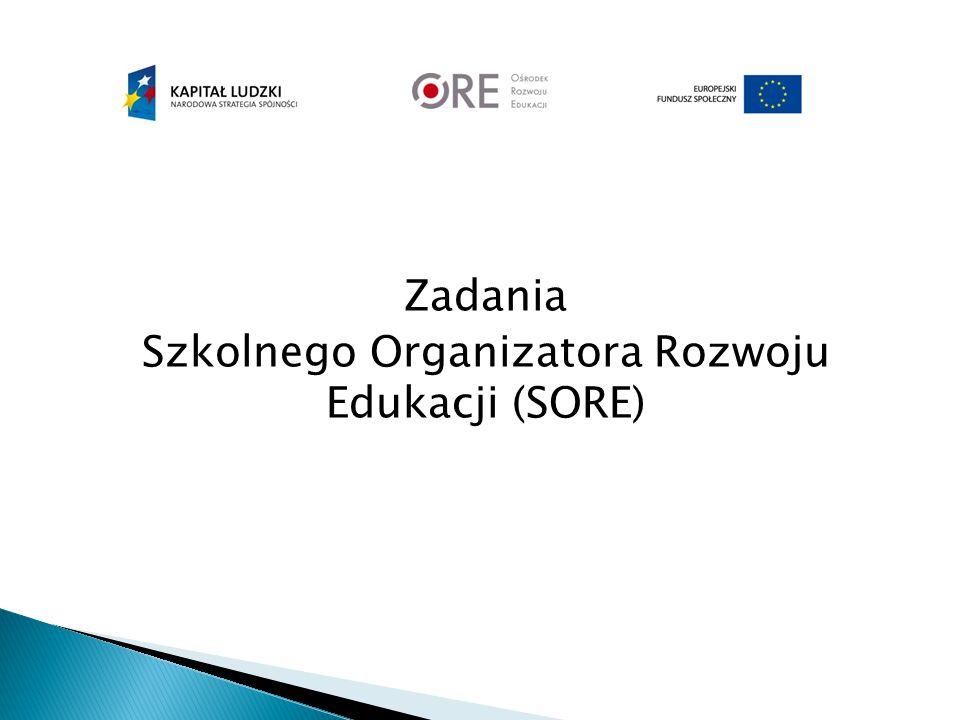Zadania Szkolnego Organizatora Rozwoju Edukacji (SORE)