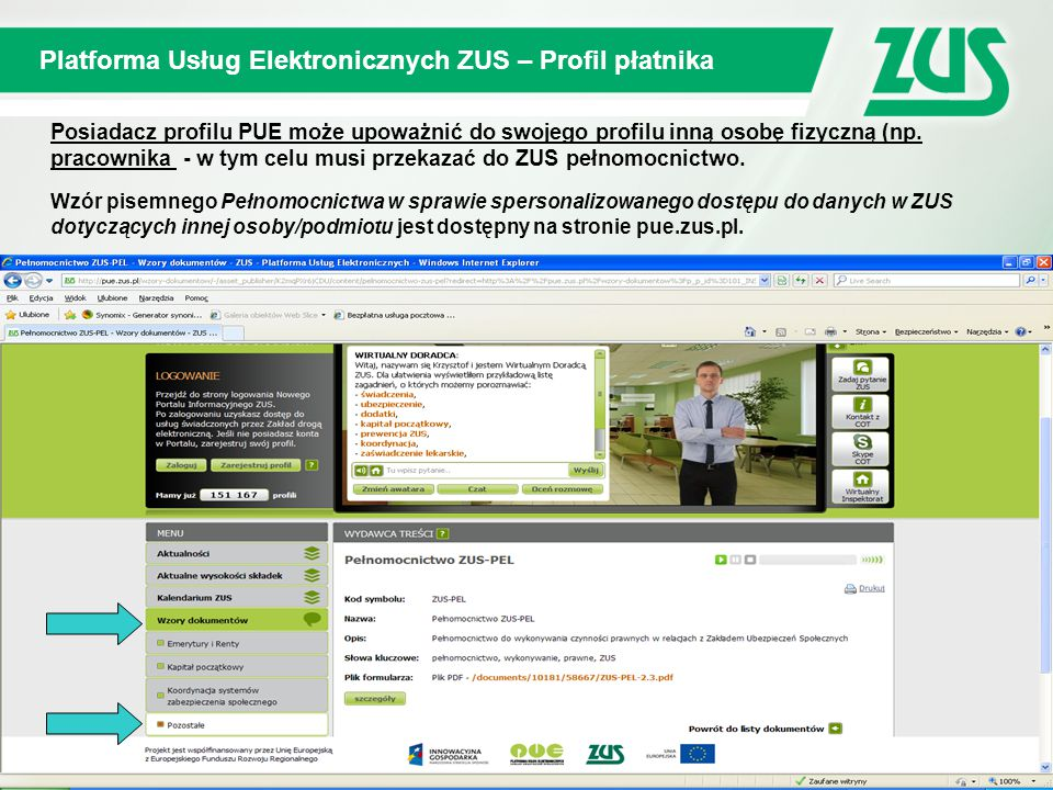 Samoobsługowe urządzenia informacyjne tzw. Urzędomaty 12 Platforma Usług Elektronicznych ZUS – Profil płatnika 12 Posiadacz profilu PUE może upoważnić