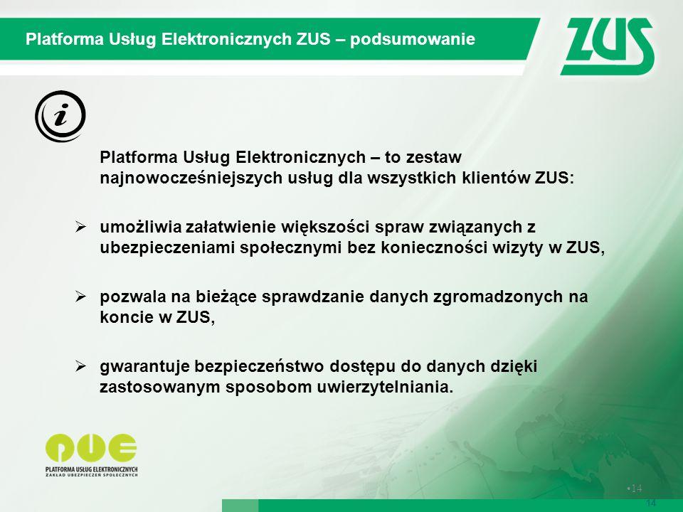Samoobsługowe urządzenia informacyjne tzw. Urzędomaty 14 Platforma Usług Elektronicznych ZUS – podsumowanie 14 Platforma Usług Elektronicznych – to ze