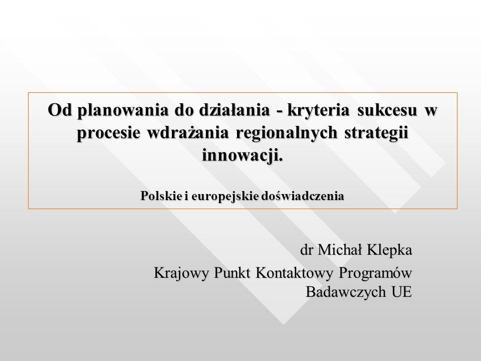 Od planowania do działania - kryteria sukcesu w procesie wdrażania regionalnych strategii innowacji.