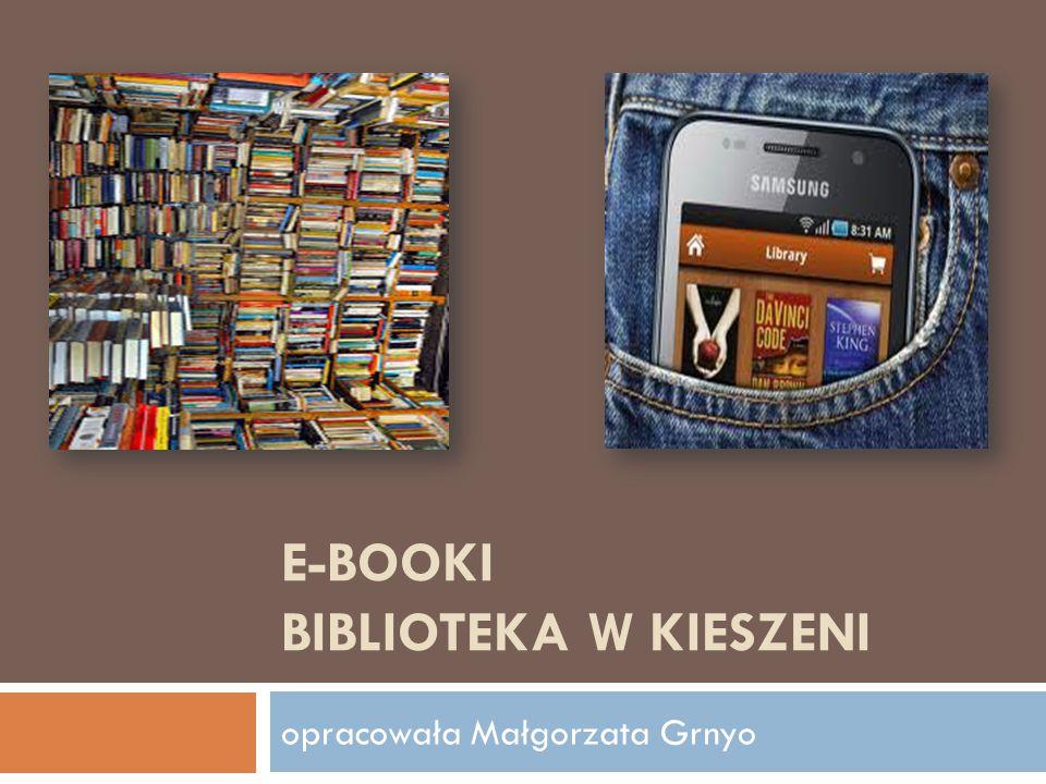 E-BOOKI BIBLIOTEKA W KIESZENI opracowała Małgorzata Grnyo