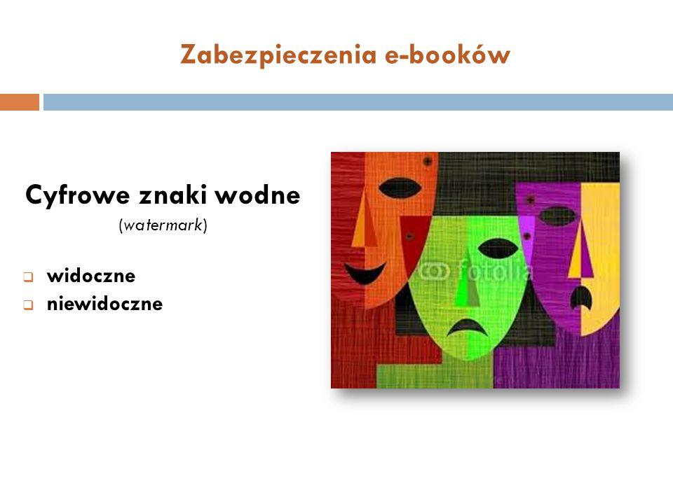 Zabezpieczenia e-booków Cyfrowe znaki wodne (watermark)  widoczne  niewidoczne